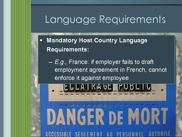 Language Requirements § Mandatory Host Country Language Requirements: – E. g. , France: if