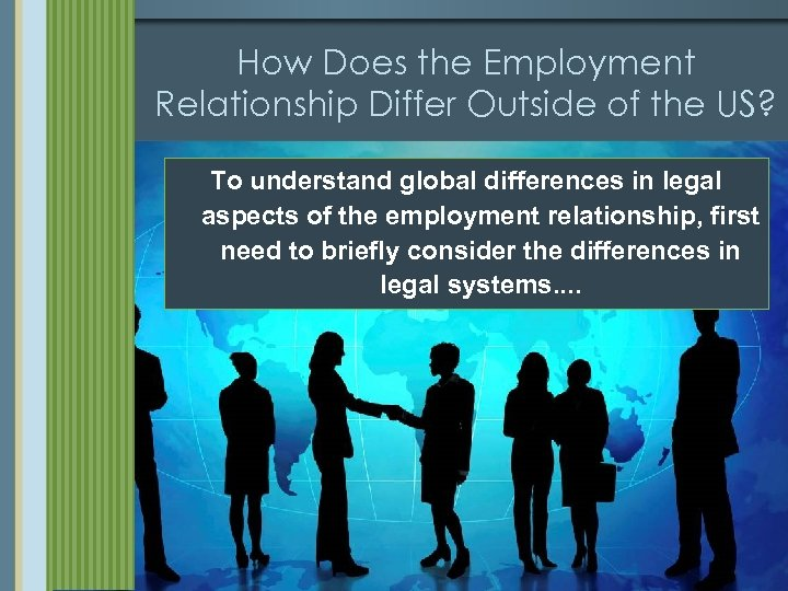 How Does the Employment Relationship Differ Outside of the US? To understand global differences