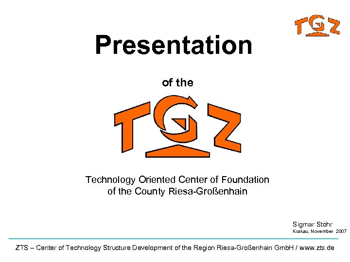 Presentation of the Technology Oriented Center of Foundation of the County Riesa-Großenhain Sigmar Stöhr