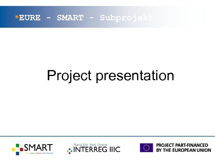 §EURE - SMART - Subprojekt Project presentation