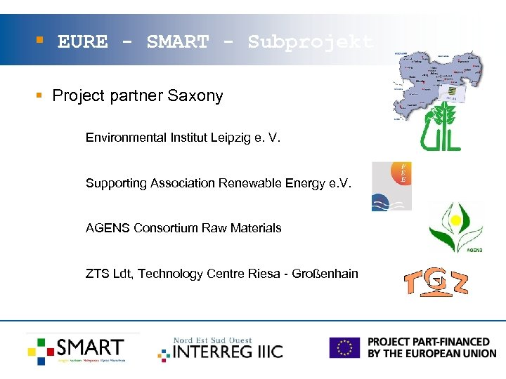 § EURE - SMART - Subprojekt § Project partner Saxony Environmental Institut Leipzig e.