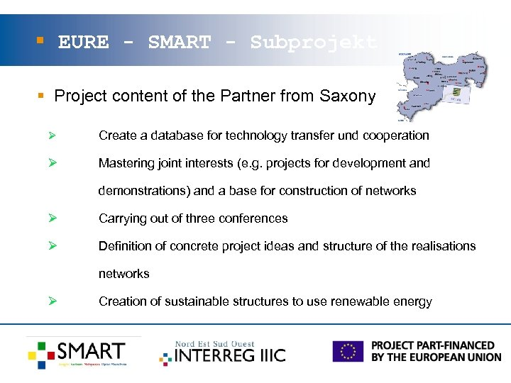 § EURE - SMART - Subprojekt § Project content of the Partner from Saxony