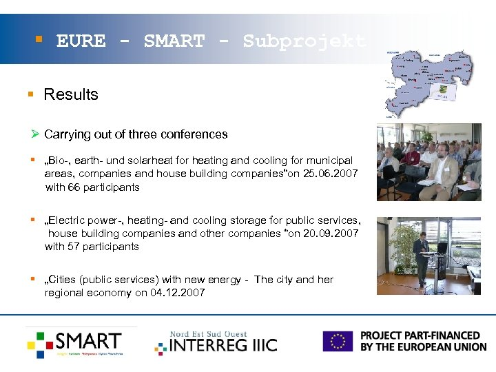 § EURE - SMART - Subprojekt § Results Ø Carrying out of three conferences