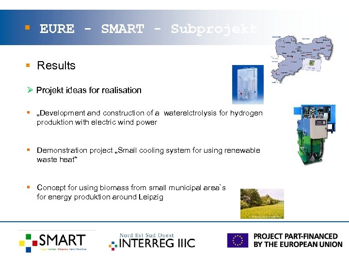 § EURE - SMART - Subprojekt § Results Ø Projekt ideas for realisation §
