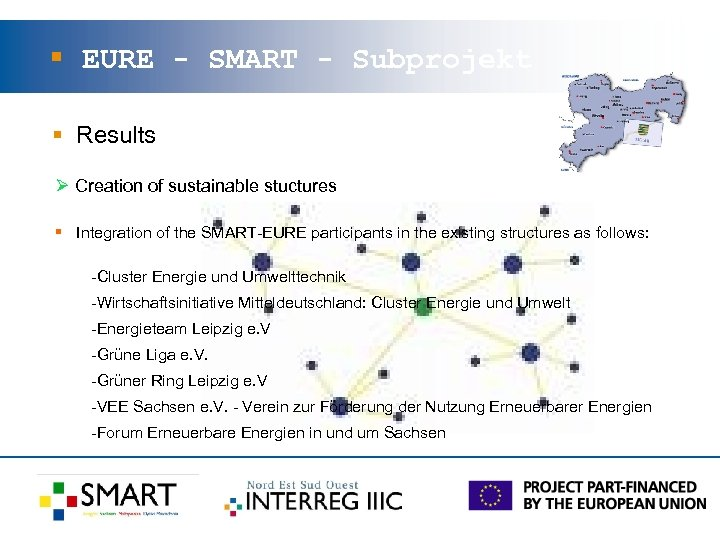 § EURE - SMART - Subprojekt § Results Ø Creation of sustainable stuctures §