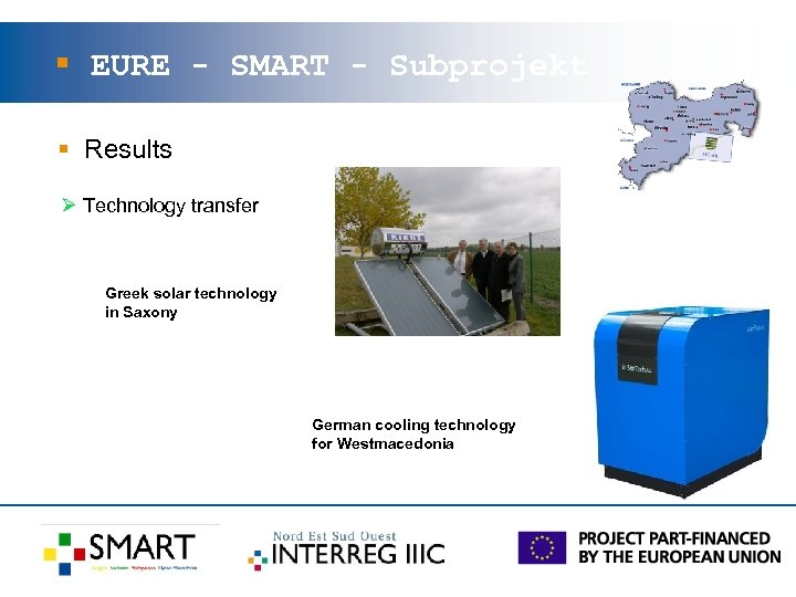 § EURE - SMART - Subprojekt § Results Ø Technology transfer Greek solar technology