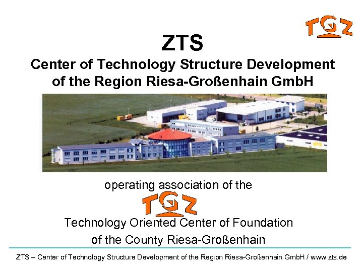 ZTS Center of Technology Structure Development of the Region Riesa-Großenhain Gmb. H operating association
