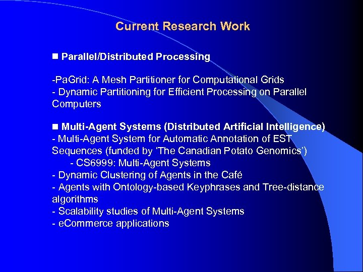 Current Research Work Parallel/Distributed Processing -Pa. Grid: A Mesh Partitioner for Computational Grids -