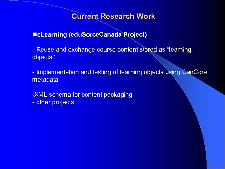 Current Research Work ne. Learning (edu. Sorce. Canada Project) - Reuse and exchange course