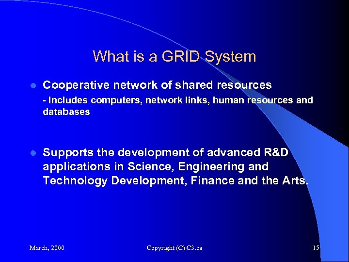 What is a GRID System l Cooperative network of shared resources - Includes computers,