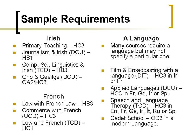 Sample Requirements Irish n n Primary Teaching – HC 3 Journalism & Irish (DCU)