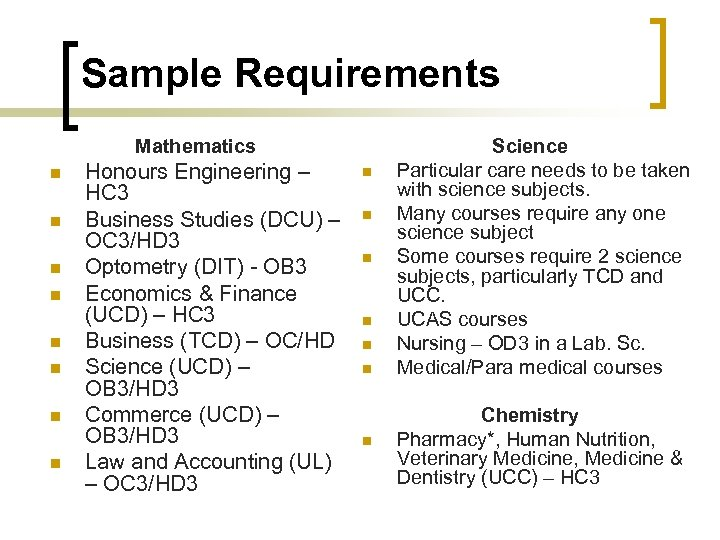 Sample Requirements Mathematics n n n n Honours Engineering – HC 3 Business Studies