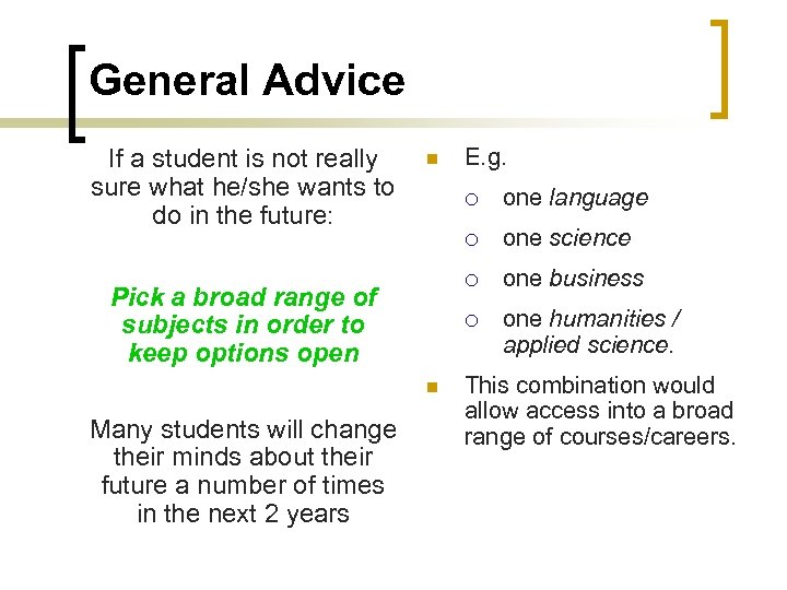 General Advice If a student is not really sure what he/she wants to do