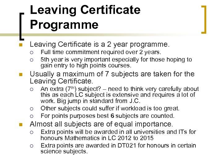 Leaving Certificate Programme n Leaving Certificate is a 2 year programme. ¡ ¡ n