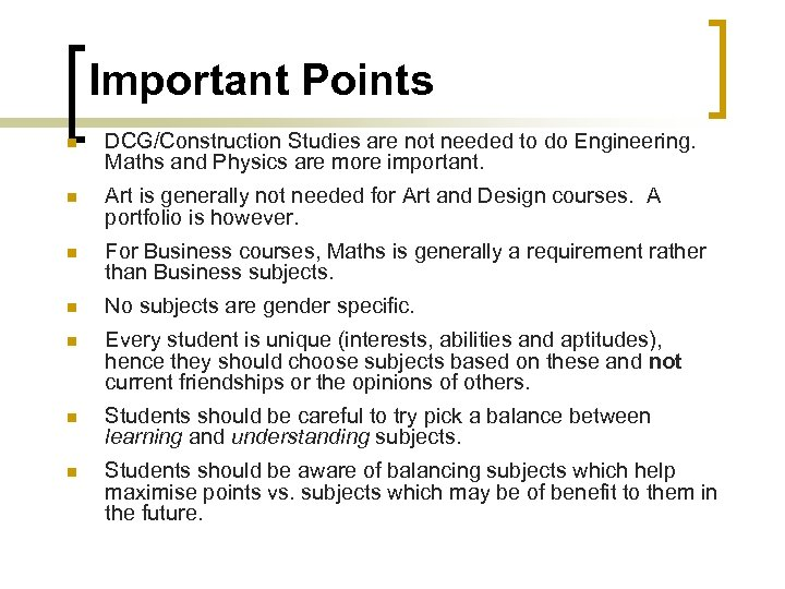 Important Points n DCG/Construction Studies are not needed to do Engineering. Maths and Physics