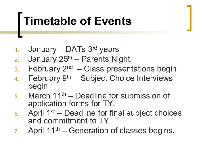 Timetable of Events 1. 2. 3. 4. 5. 6. 7. January – DATs 3