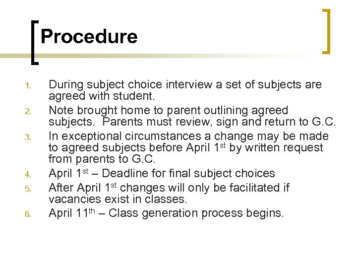 Procedure 1. 2. 3. 4. 5. 6. During subject choice interview a set of