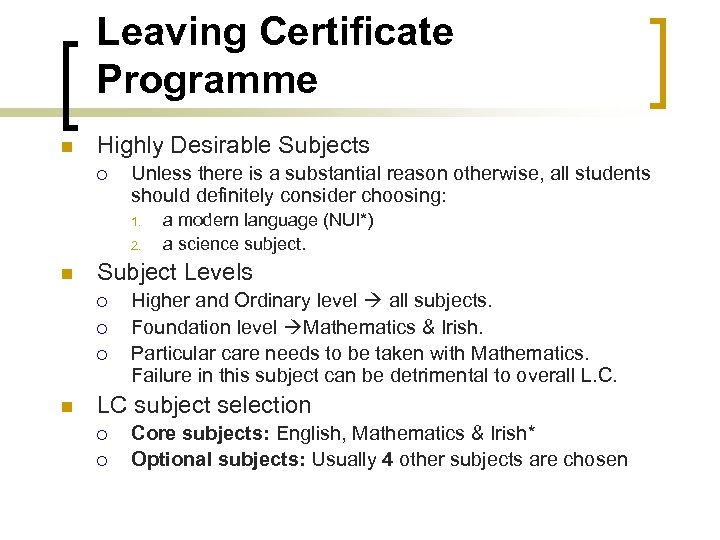 Leaving Certificate Programme n Highly Desirable Subjects ¡ Unless there is a substantial reason