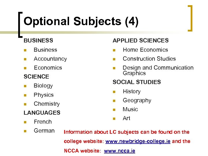 Optional Subjects (4) BUSINESS APPLIED SCIENCES n Business n Home Economics n Accountancy n
