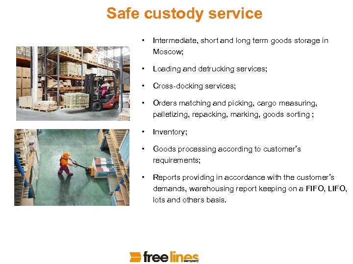 Safe custody service • Intermediate, short and long term goods storage in Moscow; •