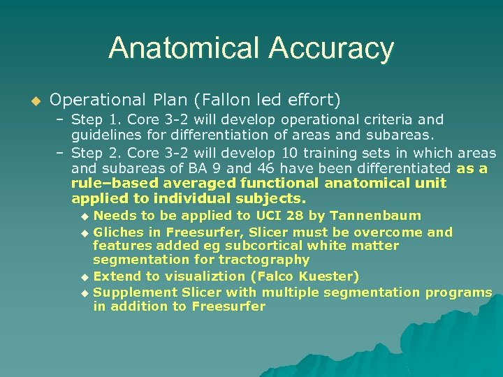 Anatomical Accuracy u Operational Plan (Fallon led effort) – Step 1. Core 3 -2
