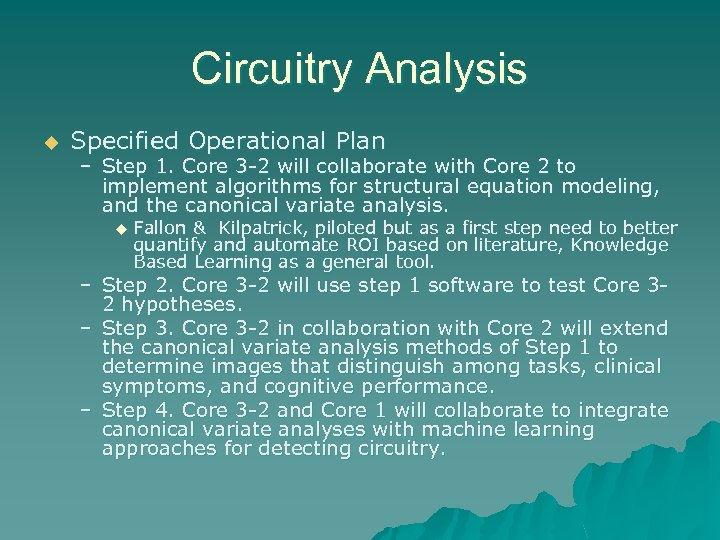 Circuitry Analysis u Specified Operational Plan – Step 1. Core 3 -2 will collaborate