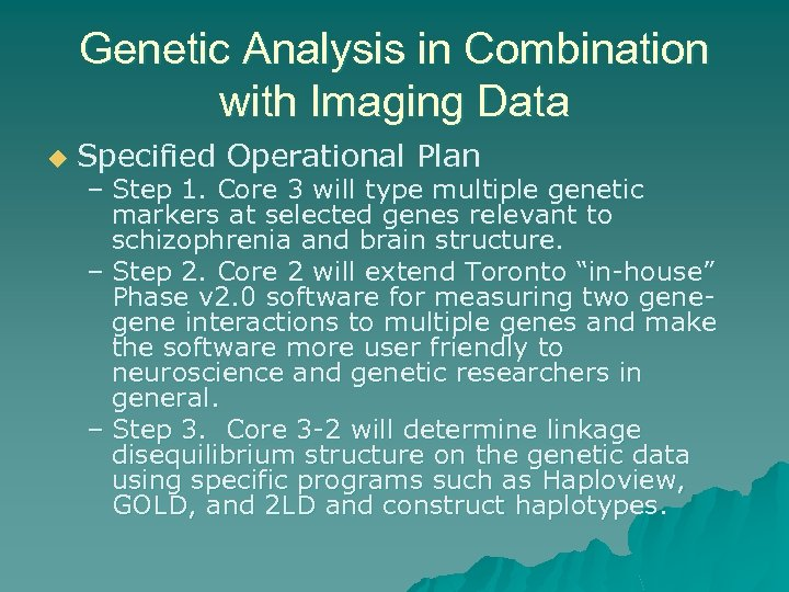 Genetic Analysis in Combination with Imaging Data u Specified Operational Plan – Step 1.