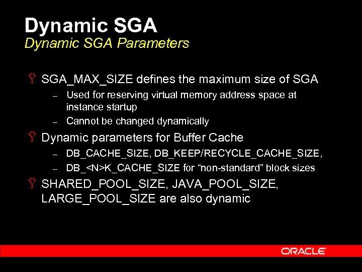 Oracle SGA Memory Management Tirthankar Lahiri Senior Manager