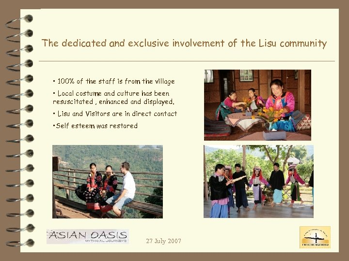 The dedicated and exclusive involvement of the Lisu community • 100% of the staff