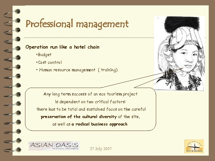 Professional management Operation run like a hotel chain • Budget • Cost control •