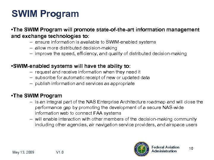 SWIM Program • The SWIM Program will promote state-of-the-art information management and exchange technologies