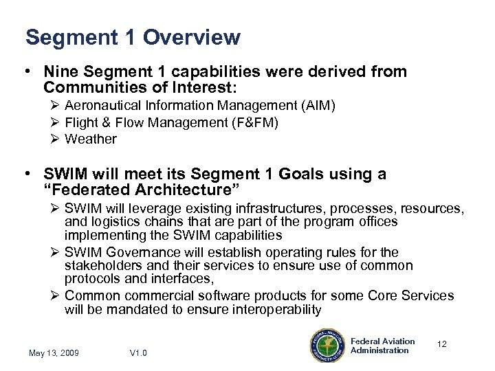 Segment 1 Overview • Nine Segment 1 capabilities were derived from Communities of Interest: