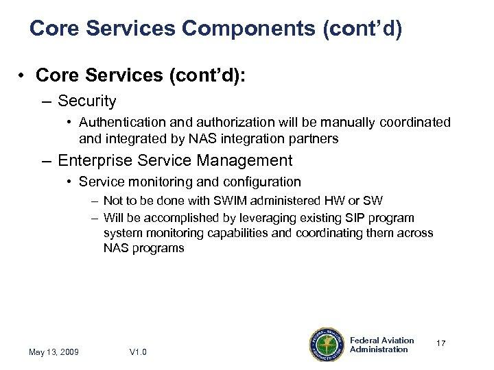 Core Services Components (cont'd) • Core Services (cont'd): – Security • Authentication and authorization