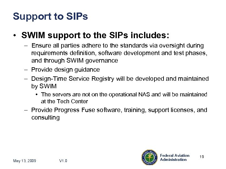 Support to SIPs • SWIM support to the SIPs includes: – Ensure all parties