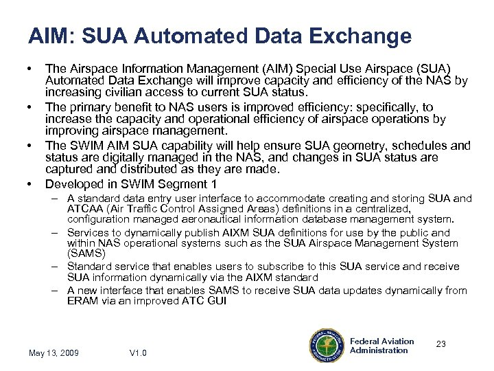 AIM: SUA Automated Data Exchange • • The Airspace Information Management (AIM) Special Use
