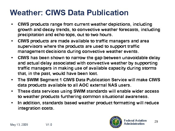 Weather: CIWS Data Publication • • • CIWS products range from current weather depictions,