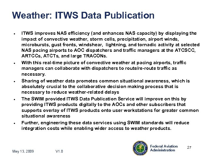 Weather: ITWS Data Publication ITWS improves NAS efficiency (and enhances NAS capacity) by displaying
