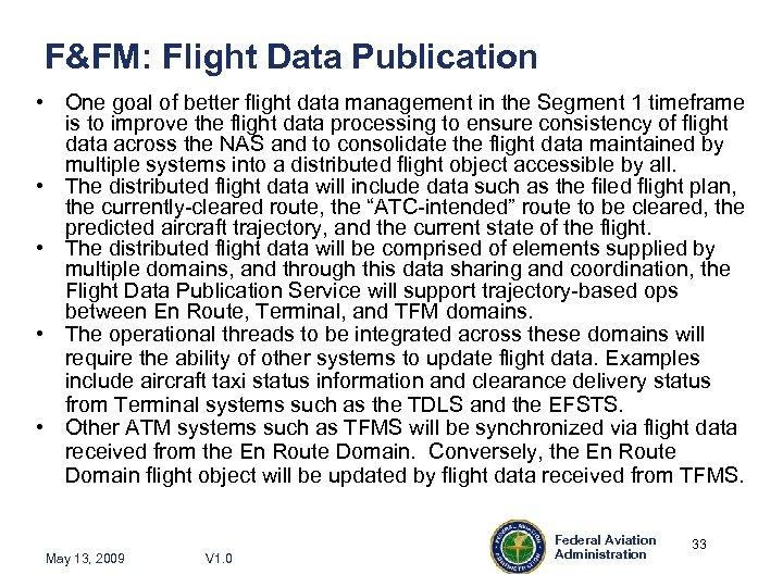 F&FM: Flight Data Publication • One goal of better flight data management in the