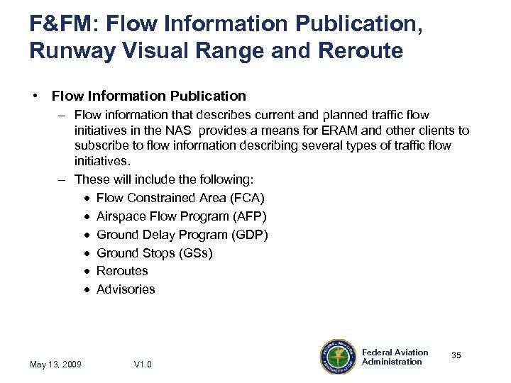 F&FM: Flow Information Publication, Runway Visual Range and Reroute • Flow Information Publication –