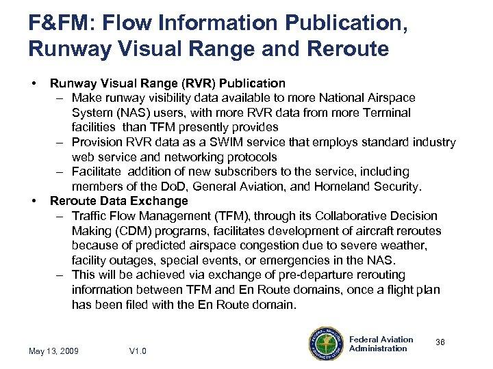 F&FM: Flow Information Publication, Runway Visual Range and Reroute • • Runway Visual Range