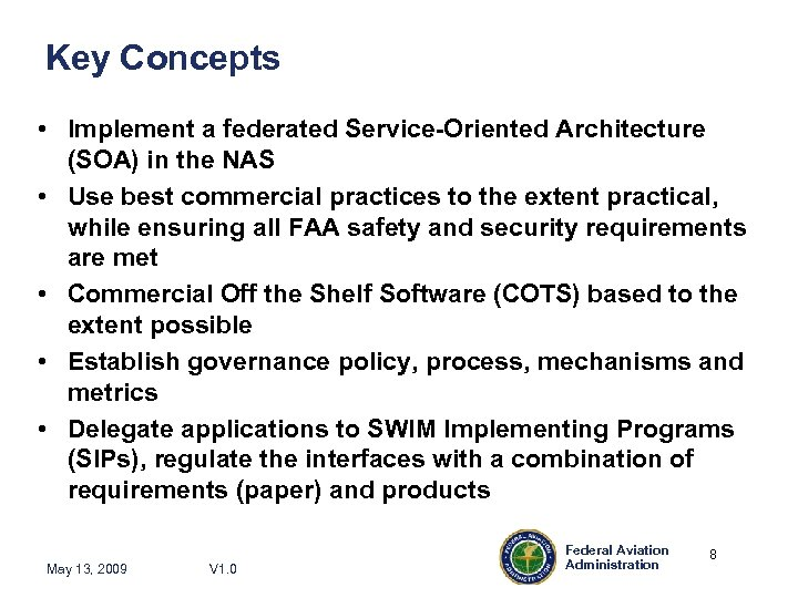 Key Concepts • Implement a federated Service-Oriented Architecture (SOA) in the NAS • Use