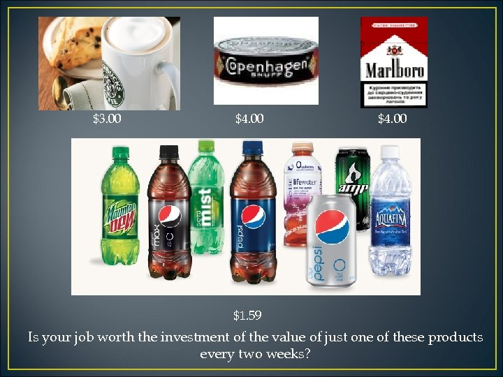 $3. 00 $4. 00 $1. 59 Is your job worth the investment of the