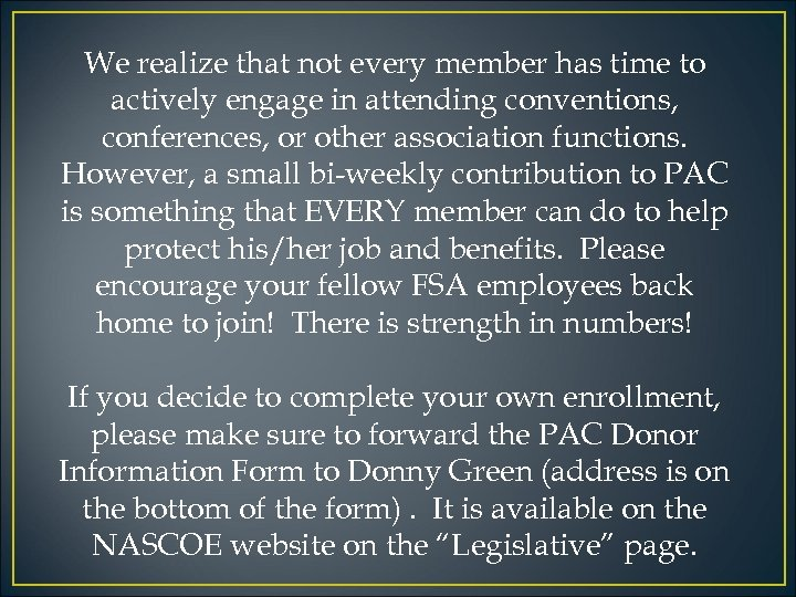 We realize that not every member has time to actively engage in attending conventions,
