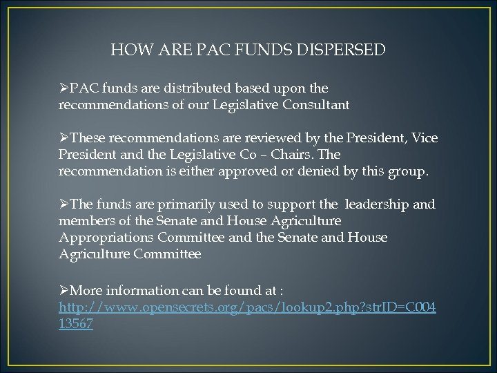 HOW ARE PAC FUNDS DISPERSED ØPAC funds are distributed based upon the recommendations of