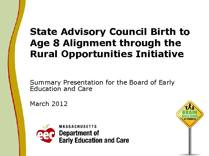 State Advisory Council Birth to Age 8 Alignment through the Rural Opportunities Initiative Summary