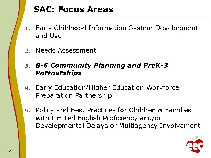 SAC: Focus Areas 1. 2. Needs Assessment 3. B-8 Community Planning and Pre. K-3