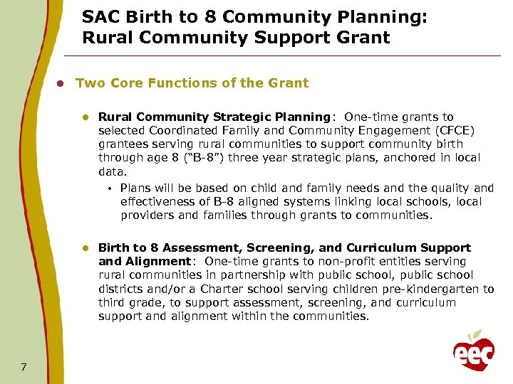 SAC Birth to 8 Community Planning: Rural Community Support Grant l Two Core Functions