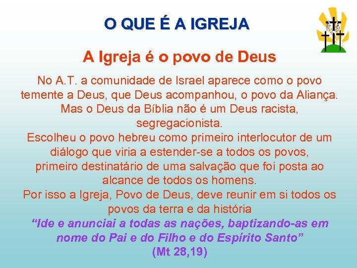 O QUE É A IGREJA A Igreja é o povo de Deus No A.