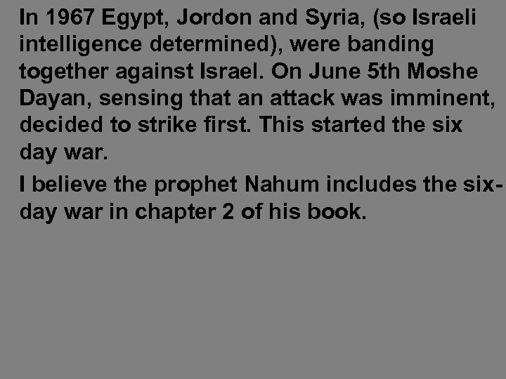In 70 AD Jerusalem was destroyed and the