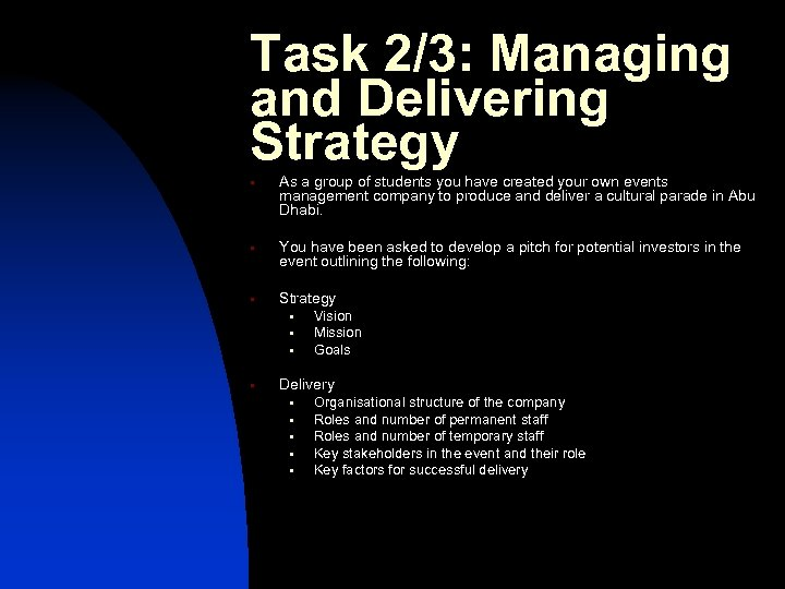 Task 2/3: Managing and Delivering Strategy § § § As a group of students